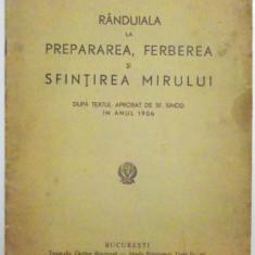 RANDUIALA LA PREPARAREA, FERBEREA SI SFINTIREA MIRULUI, 1942 - Carti Crestinism