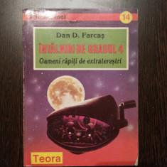 INTALNIRI DE GRADUL 4 * Oameni Rapiti de Extraterestri - Dan D. Farcas - Teora