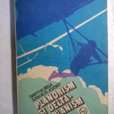 B. Bela, S. Jozsef – Planorism si deltaplanism - Carti Transporturi