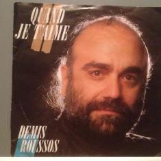 DEMIS ROUSSOS - QUAND JE T'AIME - Vinil Single -45 rpm(1987/EMI /RFG) -Impecabil - Muzica Pop warner