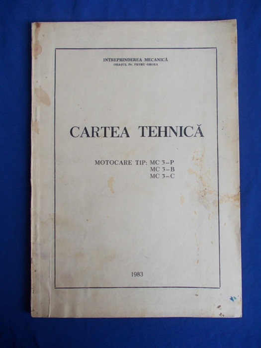 CARTEA TEHNICA MOTOCARE TIP : MC 3-P,MC 3-B,MC 3-C - 1983