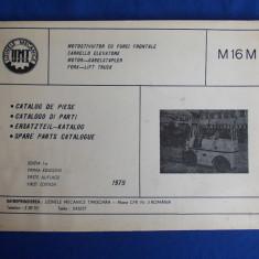 CATALOG DE PIESE * MOTOSTIVUITOR CU FURCI FRONTALE M16M - TIMISOARA - 1978