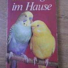Vogel Im Hause (pasari De Apartament) - B. Schneider, 392216 - Carti Agronomie
