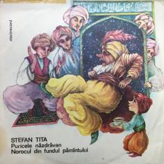 PURICELE NAZDRAVAN * NOROCUL DIN FUNDUL PAMANTULUI - Stefan Tita (DISC VINIL) - Muzica pentru copii
