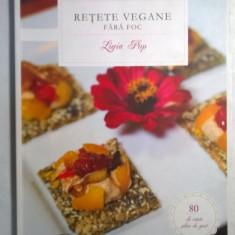 Ligia Pop – Retete vegane fara foc - Carte Alimentatie