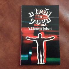 carte - A trai in Yoga de Y. Chateau Jobert anul 1993 / 80 pagini !!!