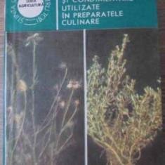 Plante Aromatice Si Condimentare Utilizate In Preparatele Cul - Maria Elena Ceausescu Gabriela Doru Ileana Beresiu, 392467 - Carte Retete culinare internationale
