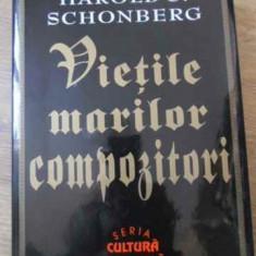 Vietile Marilor Compozitori - Harold C. Schonberg, 392299 - Carte Arta muzicala