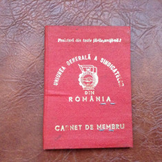 Carnet de membru Uniunea generala a sindicatelor din Romania anul 1981 RSR !!! - Pasaport/Document