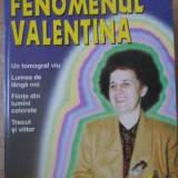 Fenomenul Valentina - Florin Gheorghita ,392284