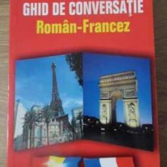 Ghid De Conversatie Roman Francez - Gabriela Chirica, 392484 - Carte in franceza