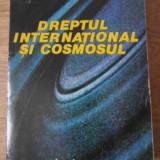 Dreptul International Si Cosmosul (coperta Spate Lipsa) - C. Andronovici ,392502