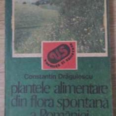 Plantele Alimentare Din Flora Spontana A Romaniei - C. Dragulescu, 392347 - Carte Retete culinare internationale