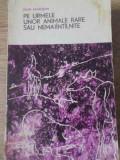 Pe Urmele Unor Animale Rare Sau Nemaintalnite - Igor Akimuskin ,392501