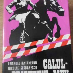 Calul - Prietenul Meu - Emanuel Fantanescu, nicolae Serbanescu, 392509 - Carti Agronomie