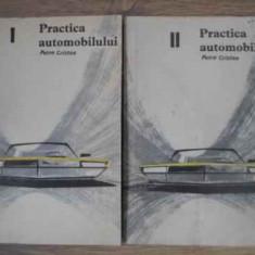 Practica Automobilului Vol.1-2 - Petre Cristea ,392339