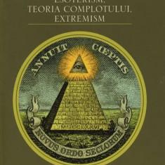 Iluminatii. Esoterism, teoria complotului, extremism - Pierre-Andre Taguieff - Carte masonerie