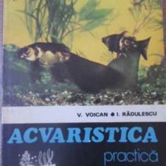Acvaristica Practica - V.voican I.radulescu, 392231 - Carti Agronomie