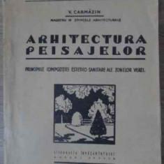 Arhitectura Peisajelor Principiile Compozitiei Estetico-sanit - V. Carmazin, 392434 - Carti Agronomie