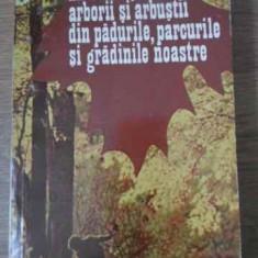 Sa Cunoastem Arborii Si Arbustii Din Padurile, Parcurile Si G - Ioan C. Voiculescu, 392349 - Carti Agronomie
