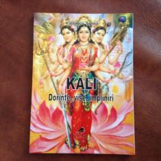 carte - Kali / dorinte vise impliniri de Valentin Soma anul 2012 / 110 pagini !