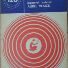 Inginer Aviator Aurel Vlaicu - Liviu Marghitan ,392457
