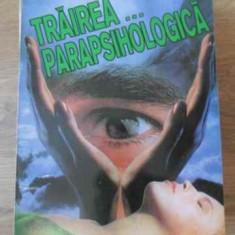 Trairea... Parapsihologica - Valeriu L. Samu ,392234