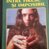 Intre firesc si imposibil - Calin N. Turcu, Alta editura