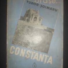 TUDOR SOIMARU - CONSTANTA {1936, prima editie, cu 40 de figuri in text} - Carte Editie princeps