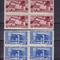 ROMANIA 1939  LP 129  EXPOZITIA  NEW-YORK  BLOCURI  DE 4 TIMBRE MNH, Nestampilat