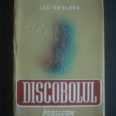 LUCIAN BLAGA - DISCOBOLUL * AFORISME SI CUGETARI {1945} - Carte veche