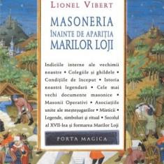 Masoneria inainte de aparitia Marilor Loji - Lionel Vibert - Carte masonerie