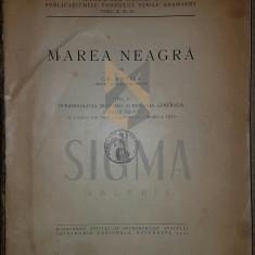 ANTIPA GRIGORE - MAREA NEAGRA Oceanografie, Biologie și Biologia Marii Negre, 1941 - Carte de colectie