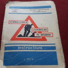 SEMNALIZAREA LUCRARILOR PE DRUMURI 1976 - Carti auto