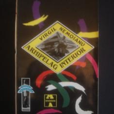 VIRGIL NEMOIANU - ARHIPELAG INTERIOR * ESEURI MEMORIALISTICE (1940-1975)