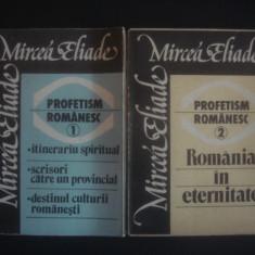 MIRCEA ELIADE - PROFETISM ROMANESC 2 volume