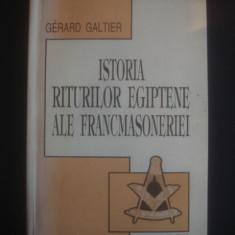 GERARD GALTIER - ISTORIA RITURILOR EGIPTENE ALE FRANCMASONERIEI - Carte masonerie