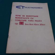 SERIE DE INVEROTARE MONOFAZATE CU COMUTARE FĂRĂ PAUZĂ TIP IME/CARTE TEHNICĂ/1980