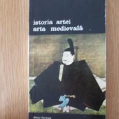 ISTORIA ARTEI- ARTA MEDIEVALA - Carte Istoria artei