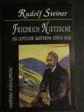 Friedrich Nietzsche un luptator impotriva epocii sale