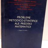 PROBLEME METODICO-STIINTIFICE ALE PREDARII MATEMATICII de GH. MIHOC ... IERONIM TATARU , 1973