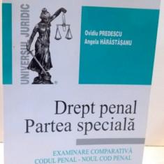 DREPT PENAL, PARTEA SPECIALA de OVIDIU PREDESCU SI ANGELA HARASTASANU, 2012