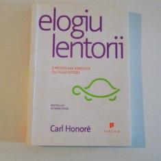 ELOGIU LENTORII O PROVOCARE ADRESATA CULTULUI VITEZEI de CARL HONORE 2008 - Carte in alte limbi straine