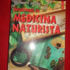 Incursiune in medicina naturista 400pag- Speranta Anton