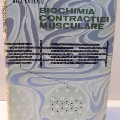 BIOCHIMIA CONTRACTIEI MUSCULARE de MIHAIL SERBAN SI DITA COTARIU, 1970