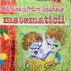 SA DESCIFRAM TAINELE MATEMATICII CLASA A III-A - Rodica Birau - Culegere Matematica