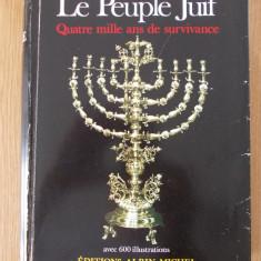 LE PEUPLE JUIF- MAX WURMBRAND, CECIL ROTH- ISTORIA POPORULUI EVREU - Istorie