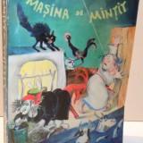 MASINA DE MINTIT de PUCHIN, 2004 - Carte de povesti