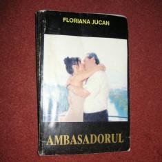 Floriana Jucan - Ambasadorul - Roman dragoste