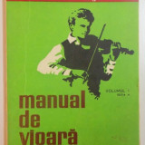 MANUAL DE VIOARA VOL I, EDITIA II REVAZUTA SI ADAUGITA de IONEL GEANTA, GEORGE MANOLIU, 1962 - Muzica Dance